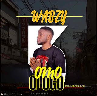 Wabzy - Omo Ologo