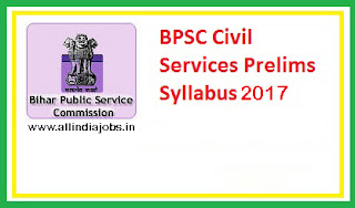BPSC Civil Services Prelims Syllabus 2017