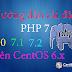 Hướng dẫn cài đặt PHP 7.x trên CentOS 6.x