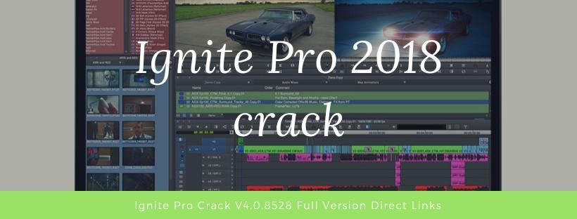ignite pro 2018 crack is here
