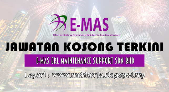 Jawatan Kosong Terkini 2016 di E-Mas ERL Maintenance Support Sdn Bhd