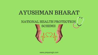 Ayushman Bharat -National Health Protection Scheme