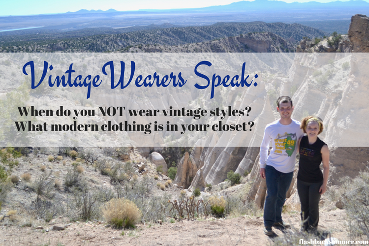 Flashback Summer: Vintage Wearers Speak - When do you NOT wear vintage?
