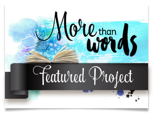 More Than Words November 2017 Featured Project