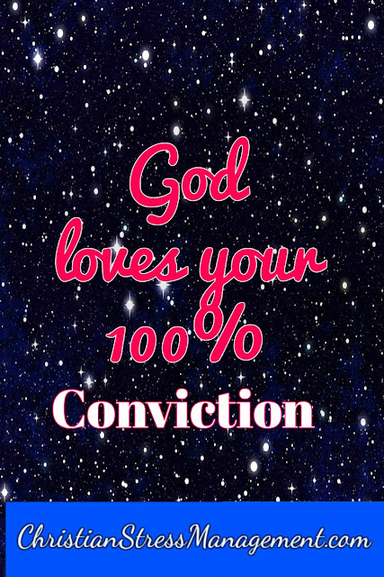 God Loves Your 100% Conviction