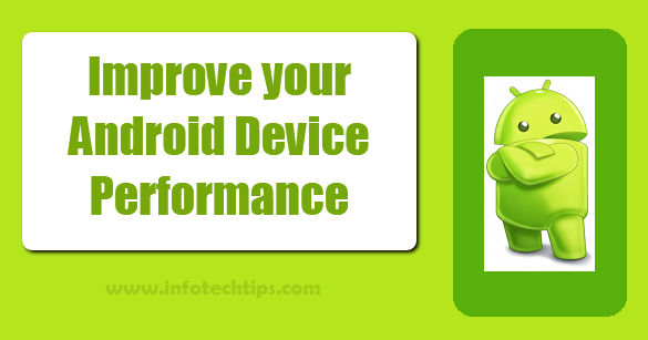 Improve your Android Device Performance