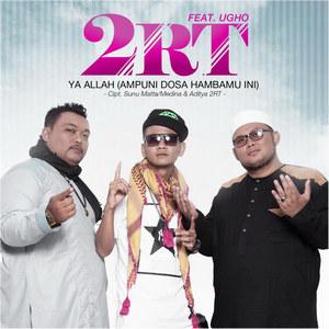 2RT – Ya Allah (Ampuni Dosa Hambamu Ini) (Feat. Ugho)