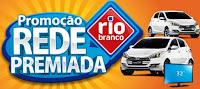 Promoção Rede Premiada Rio Branco Postos de Combustíveis