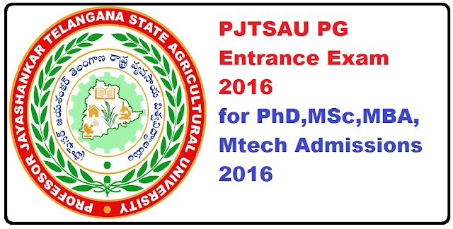 TS Agriculture PG Entrance Exams 2016|PJTSAU PhD,MSc,MBA,Mtech Admissions Test 2016 Notification|PJTSAU PG aDMISSION nOTIFICATION-2016-17|PJTSAU pg agricet 2016 | Professor Jayashankar Telangana State Agricultural University (PJTSAU) will Issue the Post Graduate Admission Notificatio 2016-17 in May 2016 and the Agricultural University would invites applications from the eligible candidates for admission to the following P.G Courses .PJTSAU TS Agriculture PG Entance Exam 2016. Online Application Form,Last date for apply online ,exam date,counselling dates,eligibility criteria,how to apply details given here./2016/06/pjtsau-pg-entrance-exam-2016-for-MSc-MBA-Mtech-Admissions-2016.html