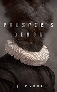 Prosper's Demon by K.J. Parker