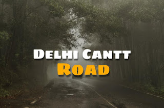 Delhi Cantt Road ( Scary Stories )