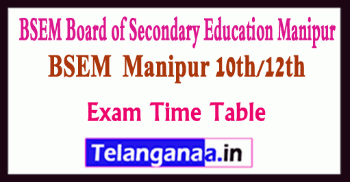 BSEM COHSEM 12th /10th Exam Time Table