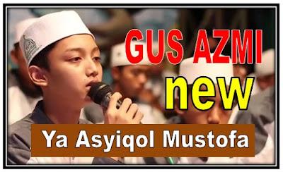Lirik Lagu Ya Asyiqol Mustofa New Versi Gus Azmi Syubbanul Muslimin