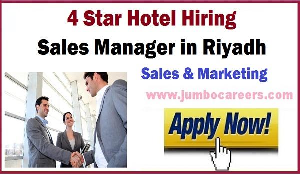 4 Star hotel jobs in UAE, Sales Manager jobs in Riyadh Saudi Arabia 2018