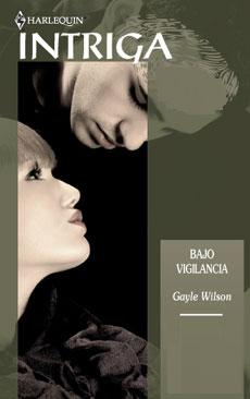 Gayle Wilson - Bajo Vigilancia