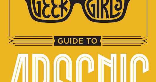 Great Escapes Review: A Geek Girl's Guide to Arsenic by Julie Anne Lindsey (@JulieALindsey)