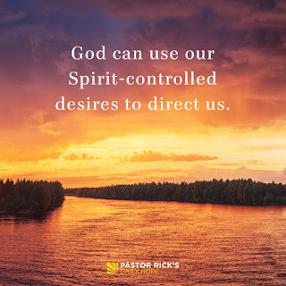 God Can Use Our Spirit-Controlled Desires to Direct Us by Rick Warren