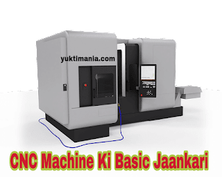 CNC- Machine- Ki Basic- Jaankari -Hindi- me
