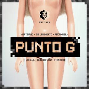 Brytiago Ft Darell, Arcangel, Ñengo Flow, Farruko & De La Ghetto – Punto G (Remix)