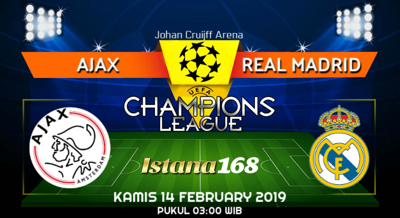 Prediksi Ajax vs Real Madrid 14 February 2019