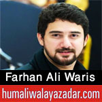 http://www.humaliwalayazadar.com/2012/10/farhan-ali-ali-waris-nohay-2001-2013.html