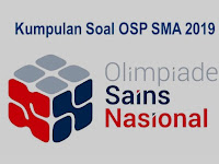 Kumpulan Soal OSP SMA Tahun 2019
