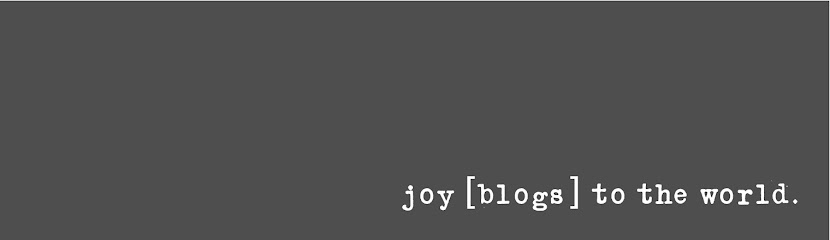 joy [blogs] to the world