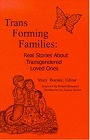 https://www.amazon.com/Trans-Forming-Families-Stories-Transgendered/dp/0966327217