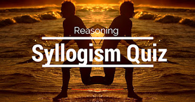 Daily Reasoning Ability Quiz on Syllogism Questions for IBPS Clerk Exam