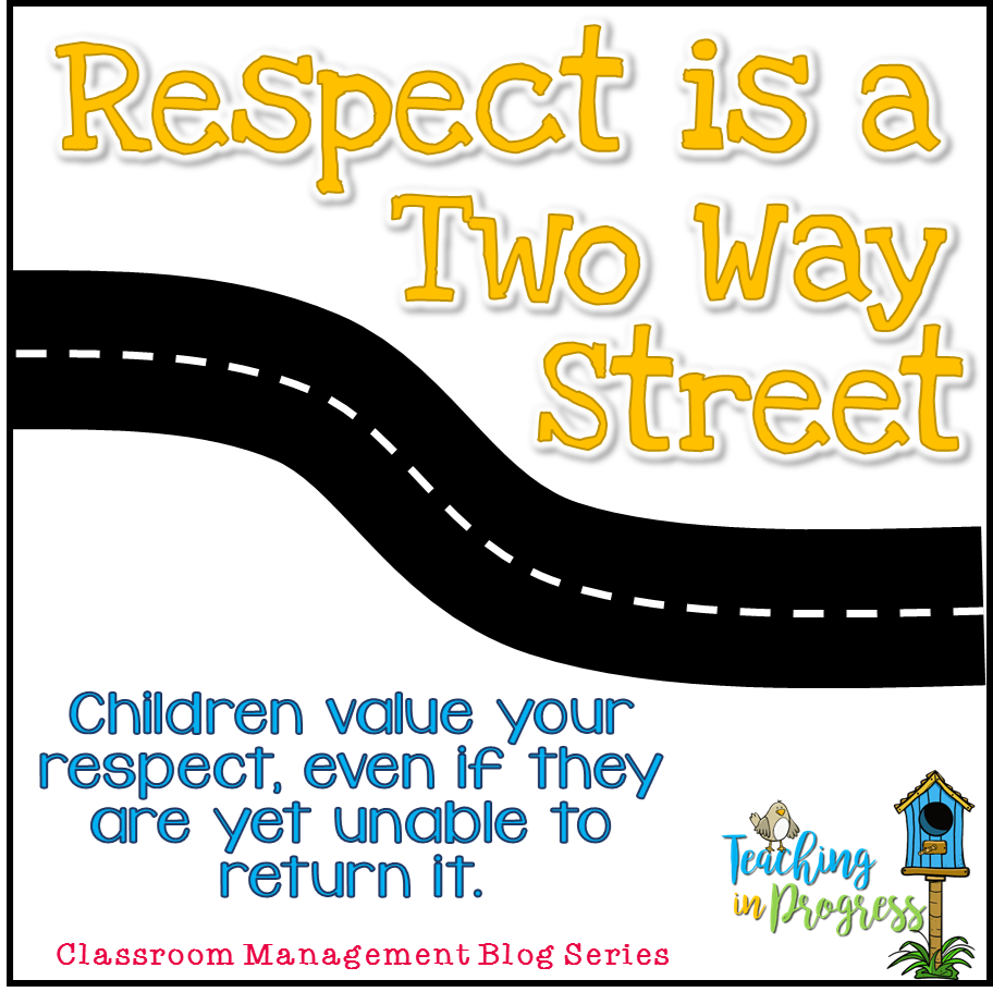 Classroom respect isn't only about kids respecting teachers. Of course we want our students to respect us, but we can't forget that it's a two way street. We have to give it to get it.