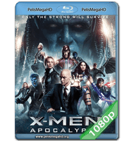 X-MEN: APOCALIPSIS (2016) FULL 1080P HD MKV ESPAÑOL LATINO