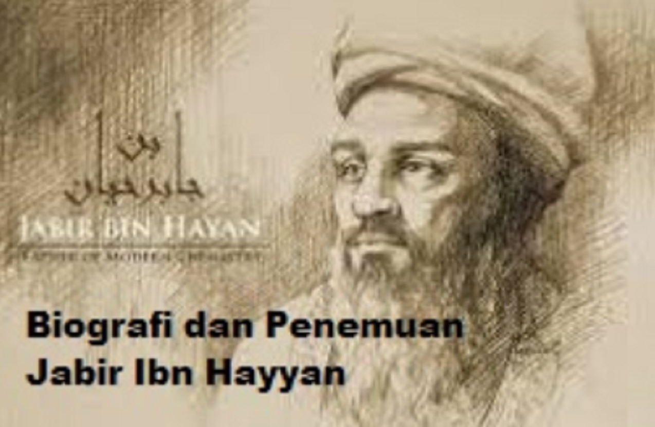 Biografi dan Penemuan Jabir Ibn Hayyan