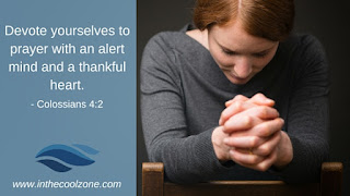 Devote yourself to prayer with an alert mind and a thankful heart.