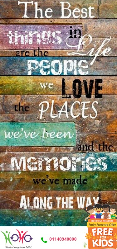 The best things in life are people we love, the places we've been and the memories we've made along the way.