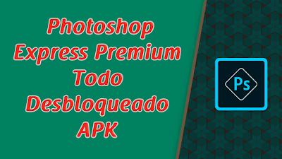 APP Photoshop Express Premium APK Desbloqueada