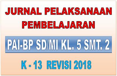 JURNAL PAI-BP SD/MI KELAS 5 SEMESTER 2 KURIKULUM 2013 REVISI 2018