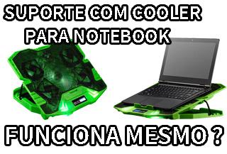 suporte com cooler para notebook funciona ?