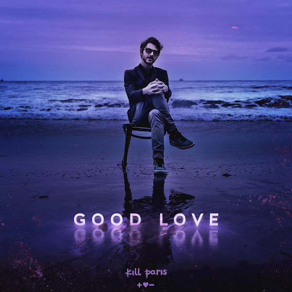 Kill Paris - Good Love - Single Cover