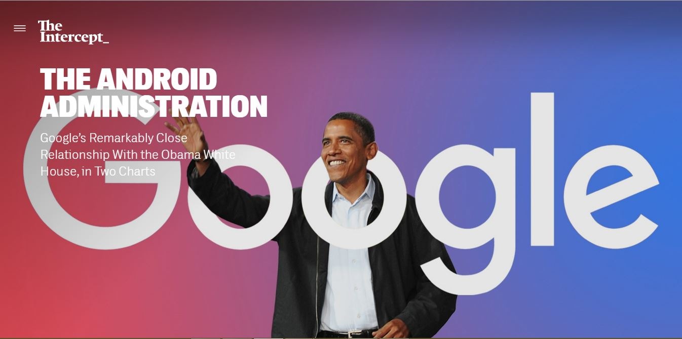 Dayen, D. (Apr. 22, 2016). The Android Administration. Google's Remarkably Close Relationship With the Obama White House, in Two Charts. The Intercept.