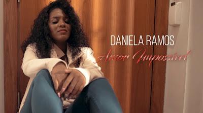 Daniela Ramos - Amor Impossível