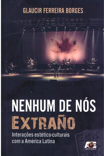 Jornalista vacariano Glaucir Ferreira Borges lançará livro sobre a banda gaúcha Nenhum de Nós na 36ª Feira do Livro de Vacaria