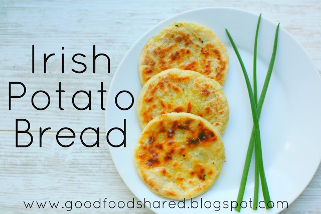 Traditional Irish Potato Bread, a quick and simple bread cooked in a frying on a hot stove. www.goodfoodshared.blogspot.com