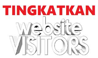 Tingkatkan Visitor Blog Dengan Cara Yang Baik