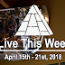 Live This Week: April 15th - 21st, 2018