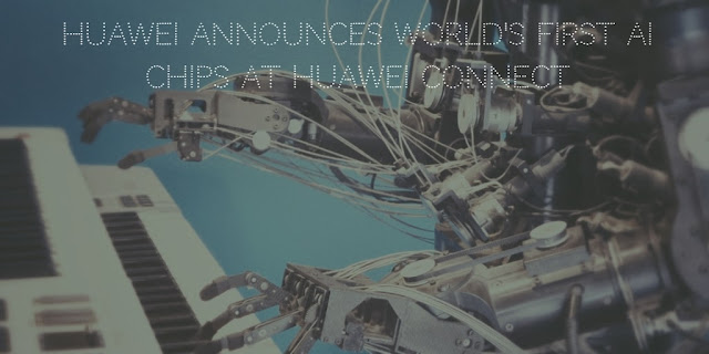 Huawei announces world's first AI chips at Huawei Connect