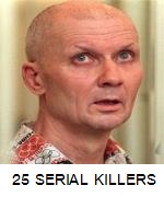 25 HORRIBLE SERIAL KILLERS OF THE 20th CENTURY