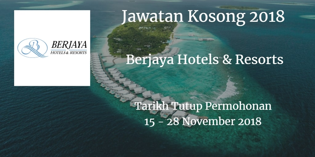 Jawatan Kosong Berjaya Hotels & Resorts 15 - 28 November 2018