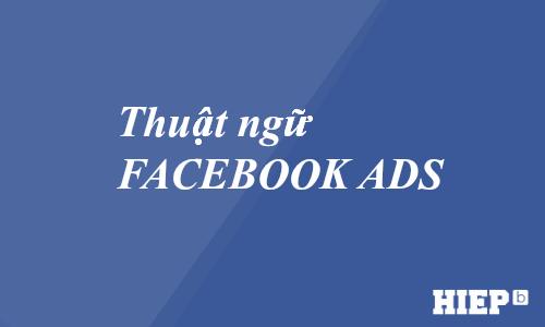Tìm hiểu về thuật ngữ quảng cáo Facebook Ads, những từ ngữ chuyên ngành marketing trên Facebook