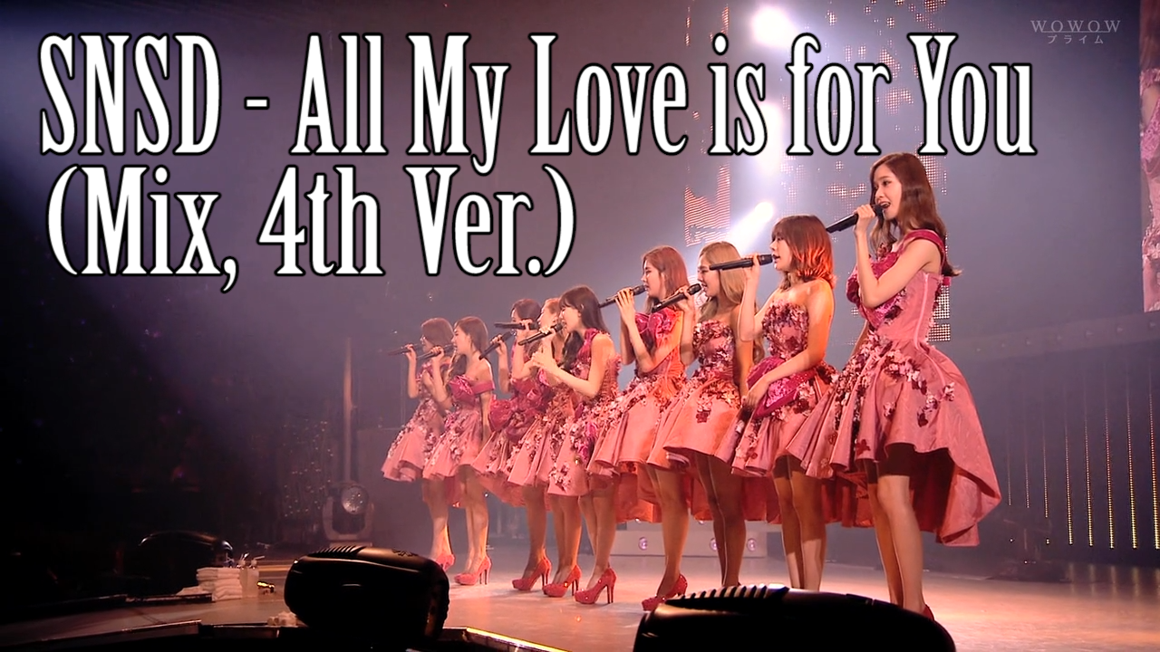 monmonsnow: SNSD - All My Love is for You (Acoustic & Mix, 4th Ver.)