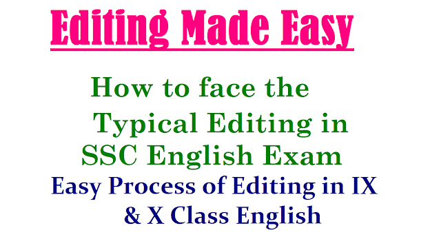 Editing Made Easy How to face the typical editing in SSC English| High-Quality English Editing| Model Editing Tests for Class 10 English for TS| Class 10th How to face the typical editing in English by Mr Harinath Vemula www.english143.in/2017/02/class-10th-how-to-face-typical-editing-in-class-9th-10th-english.html